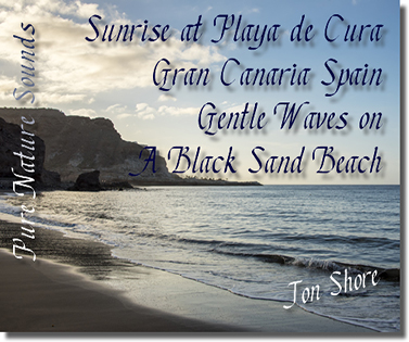 Pure Nature Sounds - Sunrise at Playa de Cura on a Black Sand Beach
